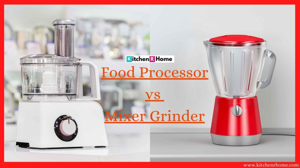 food processor and mixer grinder