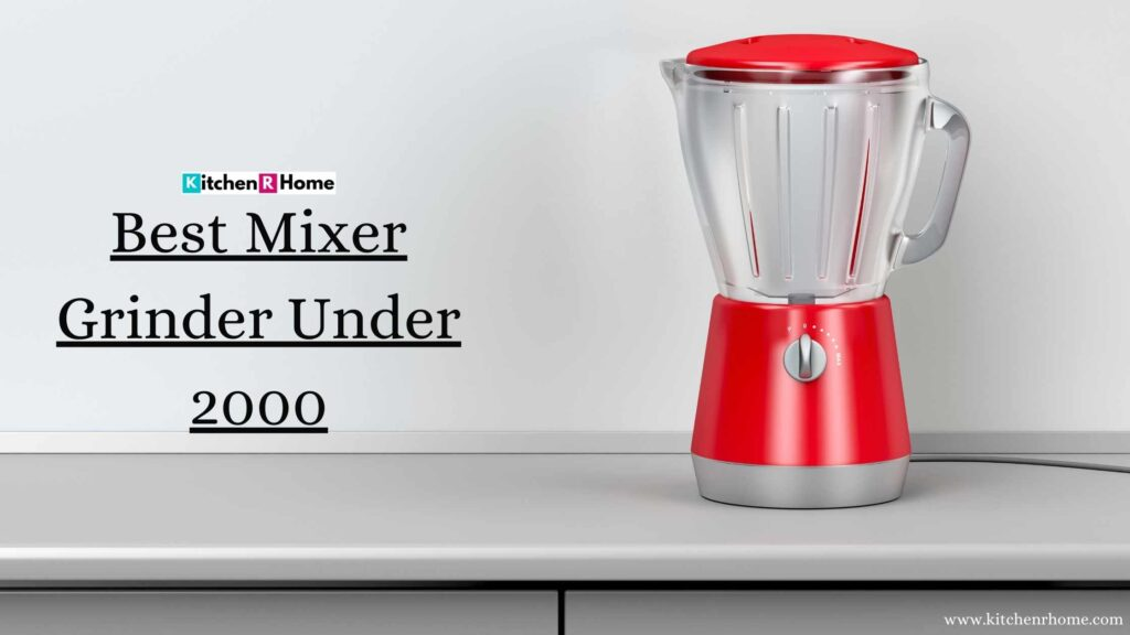 Best Mixer Grinder Under 2000
