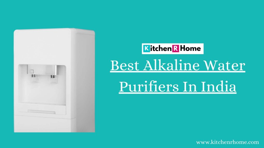 Best Alkaline Water Purifiers In India