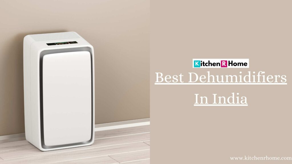 Best Dehumidifiers In India