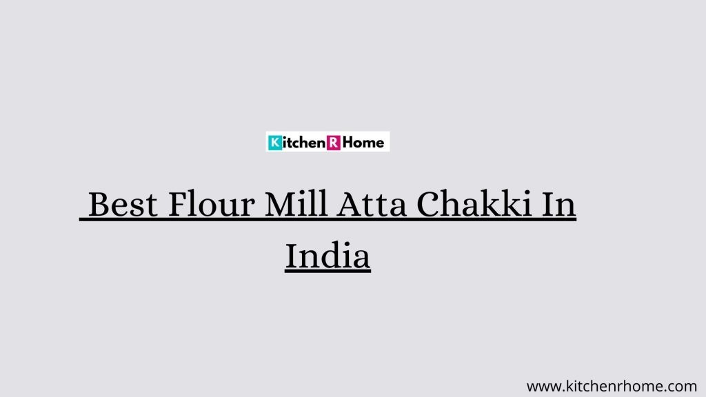 Best Flour Mill Atta Chakki In India